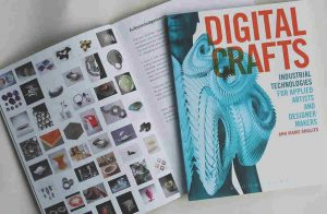 'Digital Crafts: Industrial Technologies for Applied Artists and Designer Makers' by Ann Marie Shillito